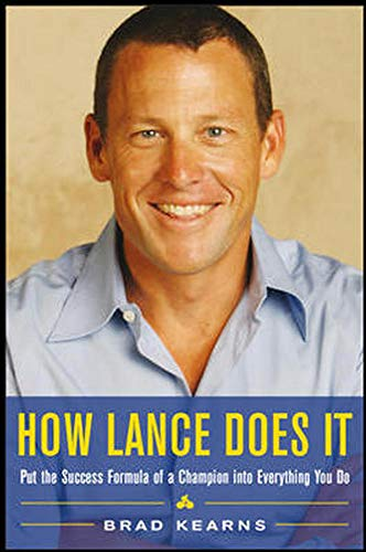 9780071477406: How Lance Does It: Put the Success Formula of a Champion into Everything You Do