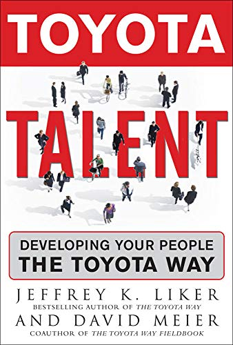 9780071477451: Toyota Talent: Developing Your People the Toyota Way