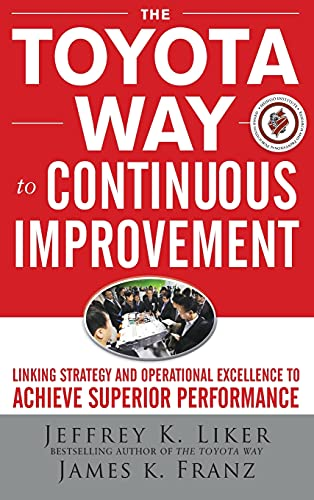 9780071477468: The Toyota Way to Continuous Improvement:  Linking Strategy and Operational Excellence to Achieve Superior Performance