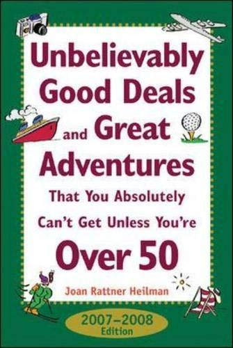 9780071477475: Unbelievably Good Deals and Great Adventures That You Absolutely Can't Get Unless You're Over 50, 2007-2008
