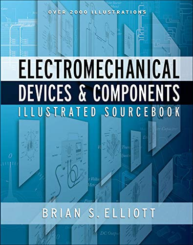 9780071477529: Electromechanical Devices & Components Illustrated Sourcebook (Mechanical Engineering)