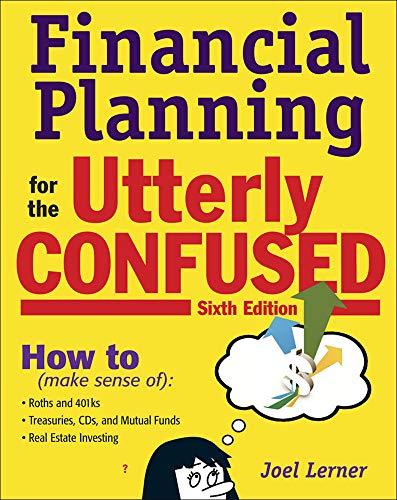 Financial Planning for the Utterly Confused: Joel J. Lerner