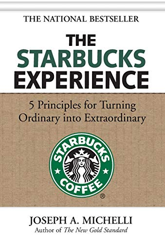 9780071477840: The Starbucks Experience: 5 Principles for Turning Ordinary Into Extraordinary