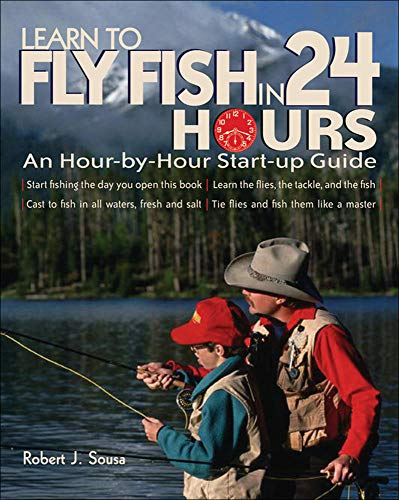 9780071477932: Learn to Fly Fish in 24 Hours: An Hour-by-Hour Start-Up Guide