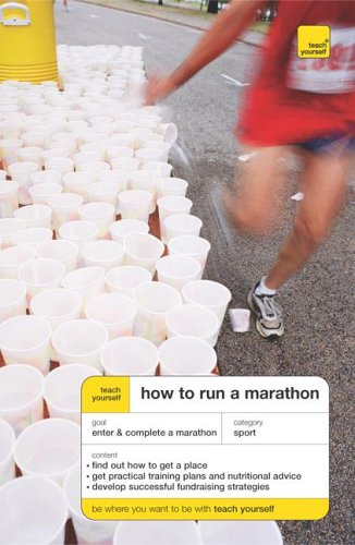9780071478007: Teach Yourself How To Run A Marathon (Teach Yourself: Games/Hobbies/Sports)