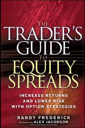9780071478113: The Trader's Guide to Equity Spreads: Increase Returns and Lower Risk with Option Strategies