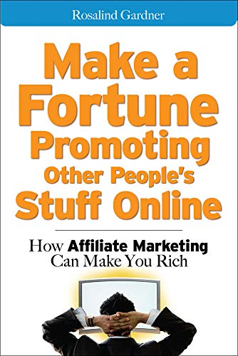 9780071478137: Make a Fortune Promoting Other People's Stuff Online: How Affiliate Marketing Can Make You Rich