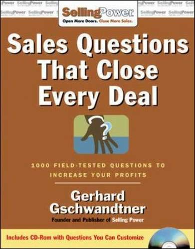 9780071478649: Sales Questions That Close Every Deal: 1000 Field-Tested Questions to Increase Your Profits (SellingPower Library)