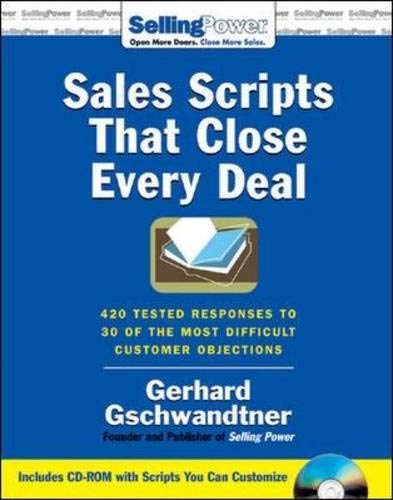 9780071478663: Sales Scripts That Close Every Deal: 420 Tested Responses to 30 of the Most Difficult Customer Objections (Sellingpower Library)