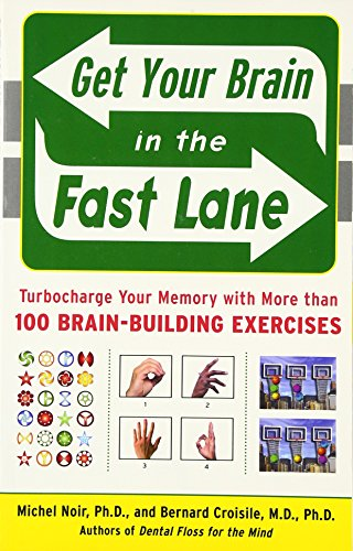 9780071478670: Get Your Brain in the Fast Lane: Turbocharge Your Memory with More Than 100 Brain Building Exercises