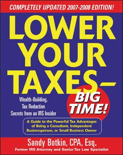 9780071478687: Lower Your Taxes - Big Time! 2007-2008 Edition