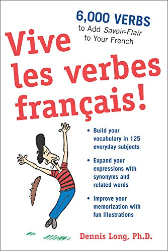 9780071478755: Vive les verbes français!: 6,000 Verbs to Add Savoir-Flair to your French