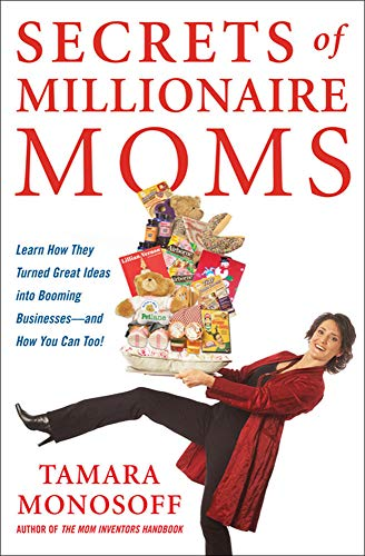 9780071478922: Secrets of Millionaire Moms: Learn How They Turned Great Ideas Into Booming Businesses (Business Books)
