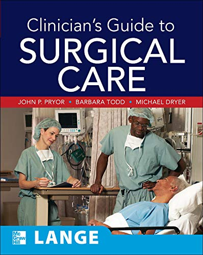 Clinician's Guide to Surgical Care: Pryor, John P.;