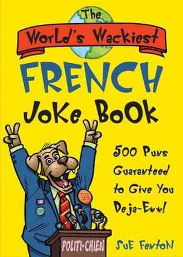 9780071479004: The World's Wackiest French Joke Book: 500 Puns Guaranteed to Give You Deja-Eww!