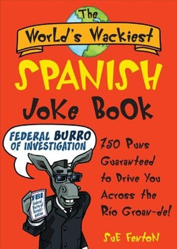 9780071479011: The World's Wackiest Spanish Joke Book: 500 Puns Guaranteed to Drive You Across the Rio Grom -de