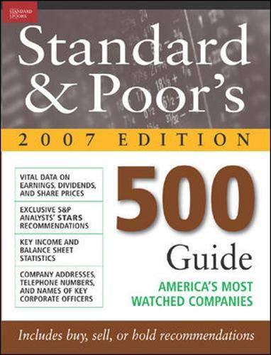 Standard & Poor's 500 Guide, 2007 Edition: Standard & Poor's