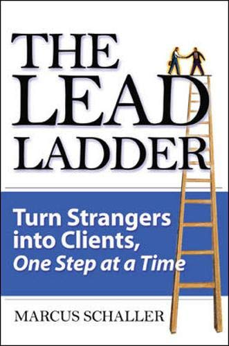 9780071479097: The Lead Ladder: Turn Strangers Into Clients, One Step at a Time