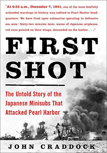 9780071479110: First Shot: The Untold Story of the Japanese Minisubs That Attacked Pearl Harbor