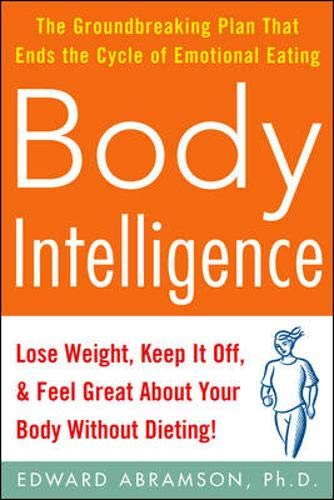 9780071479134: Body Intelligence: Lose Weight, Keep It Off, and Feel Great About Your Body Without Dieting!