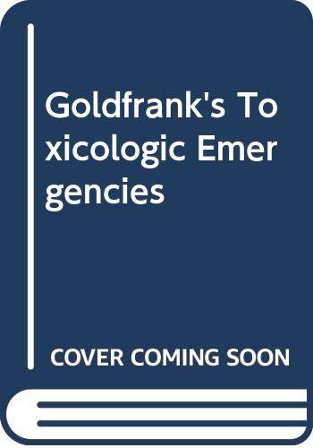 9780071479141: Goldfrank's Toxicologic Emergencies