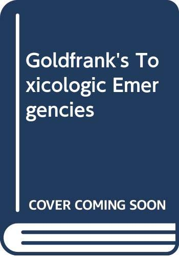Goldfrank's Toxicologic Emergencies (0071479147) by Flomenbaum, Neal E.; Goldfrank, Lewis R.; Hoffman, Robert S.; Howland, Mary Ann; Lewin, Neal A.; Nelson, Lewis S.