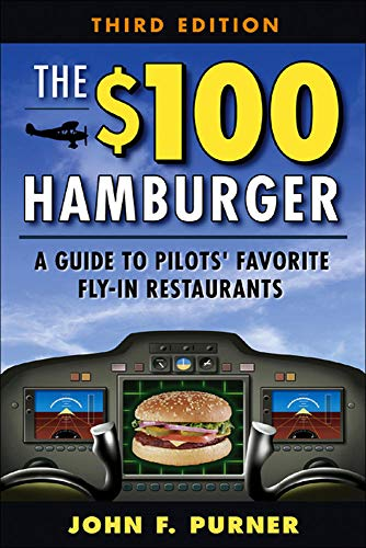 9780071479257: The $100 Hamburger: A Guide to Pilot's Favorite Restaurants