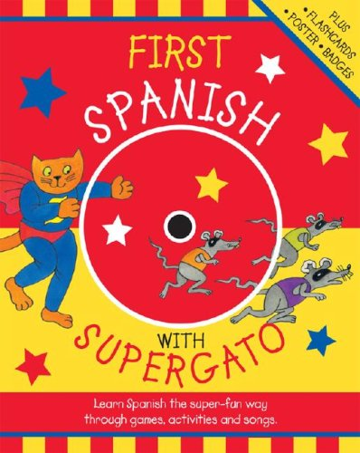 9780071479318: First Spanish with Supergato w/Audio CD: Fun Games, Activites, and Songs to Learn Language Basics