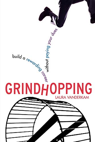 9780071479332: Grindhopping: Build a Rewarding Career Without Paying Your Dues: Building a Rewarding Career Without Paying Your Dues