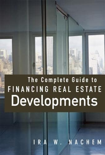 9780071479356: The Complete Guide to Financing Real Estate Developments (Professional Finance & Investment)