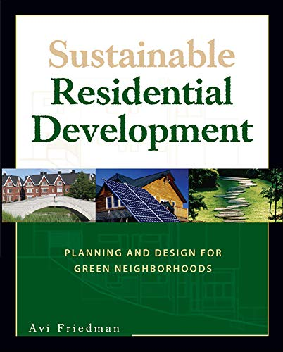 9780071479615: Sustainable Residential Development: Planning and Design for Green Neighborhoods