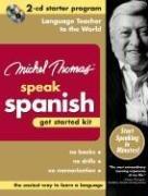 9780071479622: Michel Thomas Speak Spanish Get Started Kit: 2-CD Starter Program (Michel Thomas Series)