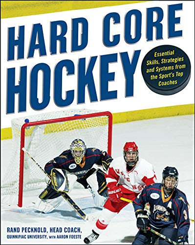 9780071480451: Hard Core Hockey: Essential Skills, Strategies, and Systems from the Sport's Top Coaches