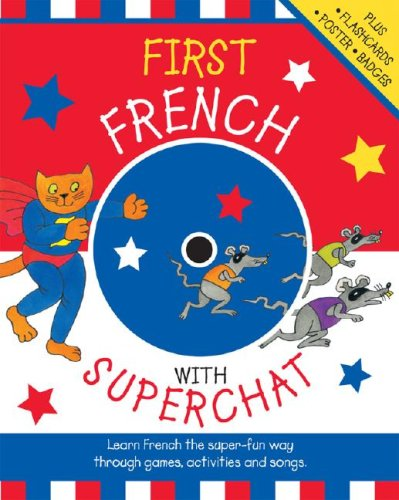 9780071481014: First French with Superchat w/Audio CD: Fun Games, Activitives, Songs to Learn Language Basics (Teach Yourself Language)