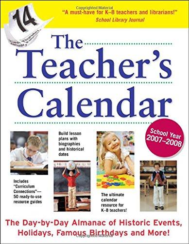 9780071481236: The Teacher's Calendar, School Year 2007-2008 (Teacher's Calendar: The Day-By-Day Directory to Holidays, Historic Events, Birthdays & Special Days)