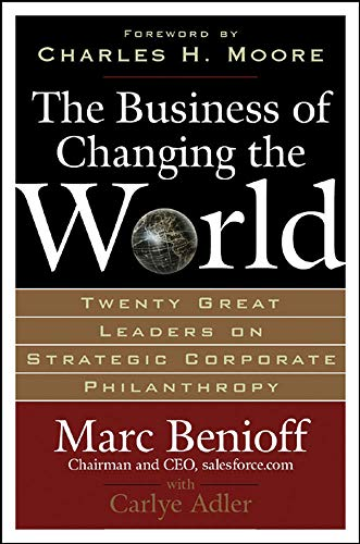 9780071481519: The Business of Changing the World: Twenty Great Leaders on Strategic Corporate Philanthropy
