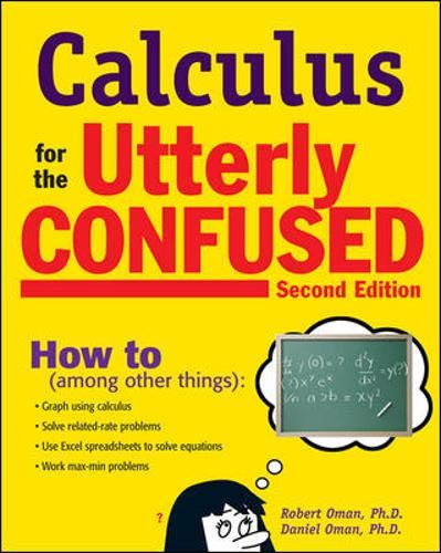 9780071481588: Calculus for the Utterly Confused, 2nd Ed. (Utterly Confused Series)