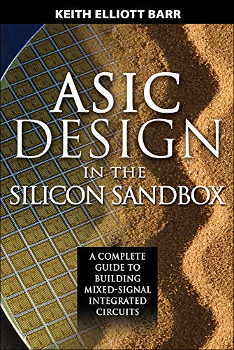 9780071481618: ASIC Design in the Silicon Sandbox: A Complete Guide to Building Mixed-Signal Integrated Circuits