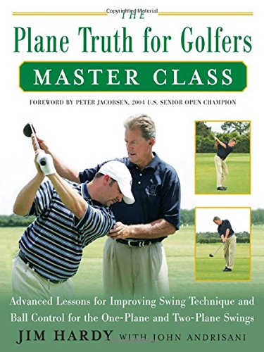 9780071482400: The Plane Truth for Golfers Master Class: Advanced Lessons for Improving Swing Technique and Ball Control for One-Plane and Two-Plane Swings