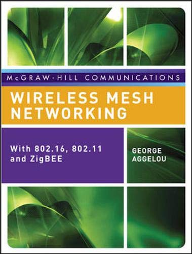 9780071482561: Wireless Mesh Networking: WITH 802.16, 802.11, AND ZigBEE
