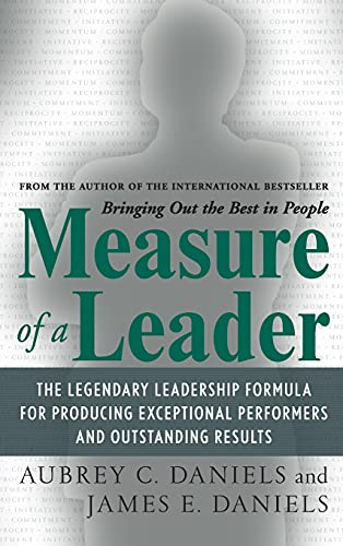 9780071482660: Measure of a Leader: The Legendary Leadership Formula That Inspires Initiative and Builds Commitment in Your Organization