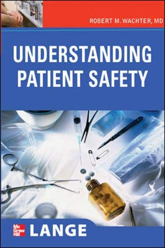 Understanding Patient Safety: Robert M. Wachter