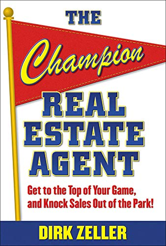 9780071484336: The Champion Real Estate Agent: Get to the Top of Your Game and Knock Sales Out of the Park