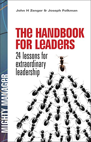 9780071484381: The Handbook for Leaders: 24 Lessons for Extraordinary Leadership (Mighty Managers Series)
