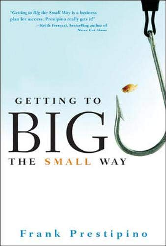9780071484404: Getting to Big the Small Way