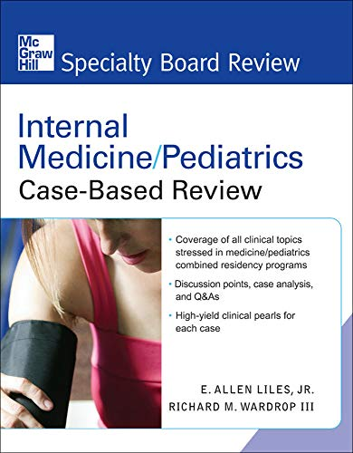 9780071485029: Internal Medicine/Pediatrics Case-Based Review (McGraw-Hill Specialty Board Review)