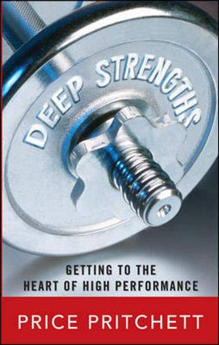 9780071485463: Deep Strengths: Getting to the Heart of High Performance