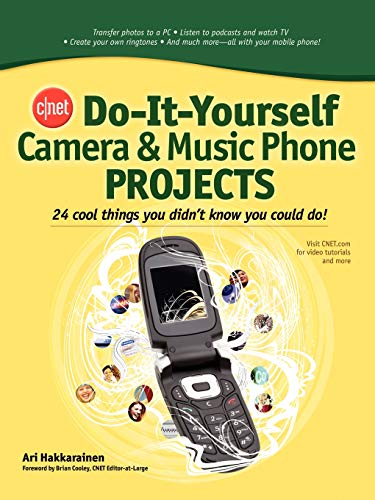 9780071485647: Cnet Do-It-Yourself Camera and Music Phone Projects: 24 Cool Things You Didn't Know You Could Do!