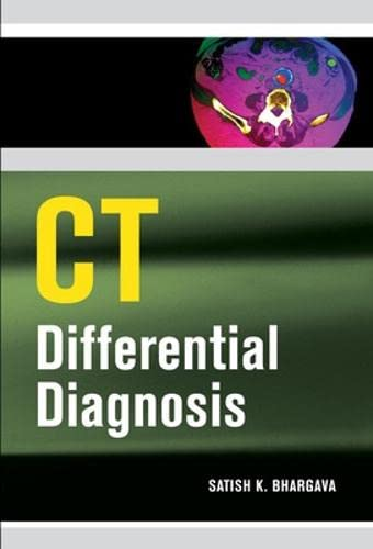 CT Differential Diagnosis: Bhargava, Satish K