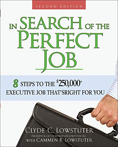 9780071485883: In Search of the Perfect Job: 8 Steps to the $250,000+ Executive Job That's Right for You